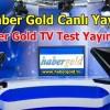 Haber Gold TV Test Yayınına Başladı