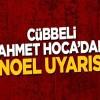 Cübbeli Ahmet Hoca'dan NOEL uyarısı